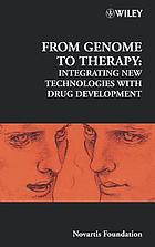 From genome to therapy : integrating new technologies with drug development