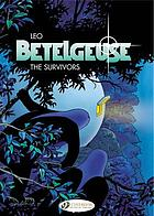 Betelgeuse : the survivors. volume 1