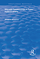 Marriage relationships in Tudor political drama