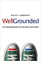 Well-grounded : the neurobiology of rational decisions