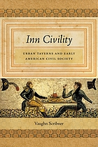 Inn civility : urban taverns and early American civil society