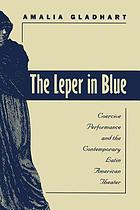 The leper in blue : coercive performance and the contemporary Latin American theater