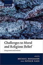 Challenges to moral and religious belief : disagreement and evolution