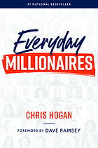 Everyday millionaires : how ordinary people built extraordinary wealth--and how you can too