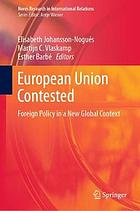 European Union contested : foreign policy in a new global context