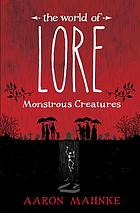The world of Lore : monstrous creatures