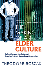 The making of an elder culture : reflections on the future of America's most audacious generation