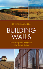 Building walls : excluding Latin people in the United States