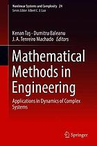 Mathematical methods in engineering : applications in dynamics of complex systems