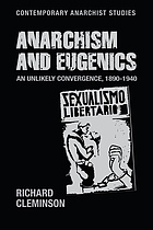Anarchism and eugenics : an unlikely convergence, 1890-1940