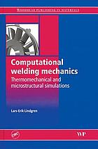 Computational welding mechanics : thermomechanical and microstructructural simulations