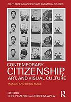 Contemporary citizenship, art, and visual culture : making and being made