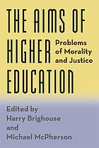 The aims of higher education : problems of morality and justice