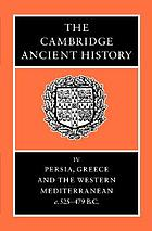 The Cambridge ancient history / Vol. 4, Persia, Greece and the Western Mediterranean c. 525 to 479 B.C. / ed. by John Boardman. Text.