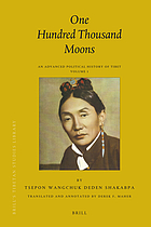 One hundred thousand moons : an advanced political history of Tibet