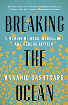 Breaking the ocean : a memoir of race, rebellion, and reconciliation