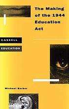 The making of the 1944 Education Act