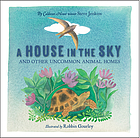 A house in the sky : and other uncommon animal homes