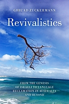 Revivalistics : from the Genesis of Israeli to language reclamation in Australia and beyond
