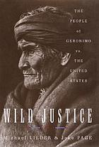 Wild justice : the people of Geronimo vs. the United States