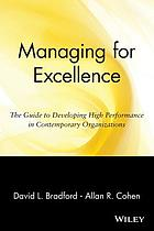Managing for excellence : the guide to developing high performance in contemporary organizations