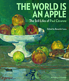 The world is an apple : the still lifes of Paul Cézanne