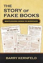 The story of fake books : bootlegging songs to musicians