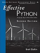 Effective Python : 90 specific ways to write better Python