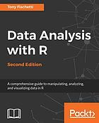 Data analysis with R : a comprehensive guide to manipulating, analyzing, and visualizing data in R