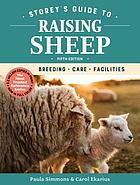 Storey's guide to raising sheep : breeding, care, facilities