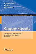 Computer networks : 20th international conference, CN 2013, Lwówek Śląski, Poland, June 17-21, 2013, proceedings