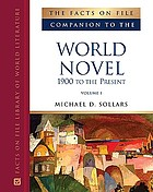 The Facts on File companion to the world novel : 1900 to the present