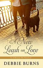 A new leash on love : a rescue me novel