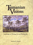 Tasmanian visions : landscapes in writing, art and photography