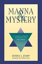 Manna & mystery : a Jungian approach to Hebrew myth and legend