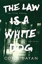 The law is a white dog : how legal rituals make and unmake persons