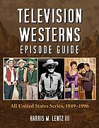 Television Westerns episode guide all United States series, 1949-1996