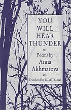 You will hear thunder : Akhmatova, poems