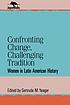 Confronting change, challenging tradition : women... by  Gertrude Matyoka Yeager