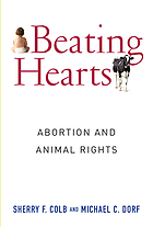 Beating hearts : abortion and animal rights