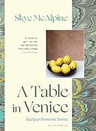 A table in Venice : recipes from my home