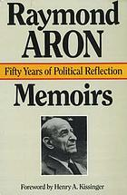 Memoirs : fifty years of political reflection