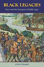 Black legacies : race and the European Middle Ages