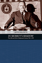 In secrecy's shadow : the OSS and CIA in Hollywood cinema, 1939-1979
