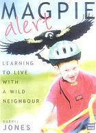 Magpie alert : learning to live with a wild neighbour