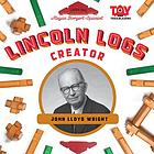 Lincoln Logs creator : John Lloyd Wright