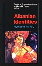 Albanian identities : myth and history