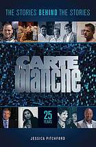 Carte Blanche : the Stories behind the Stories.