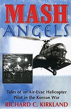 MASH angels : tales of an air-evac helicopter pilot in the Korean War