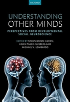 Understanding other minds : perspectives from developmental social neuroscience